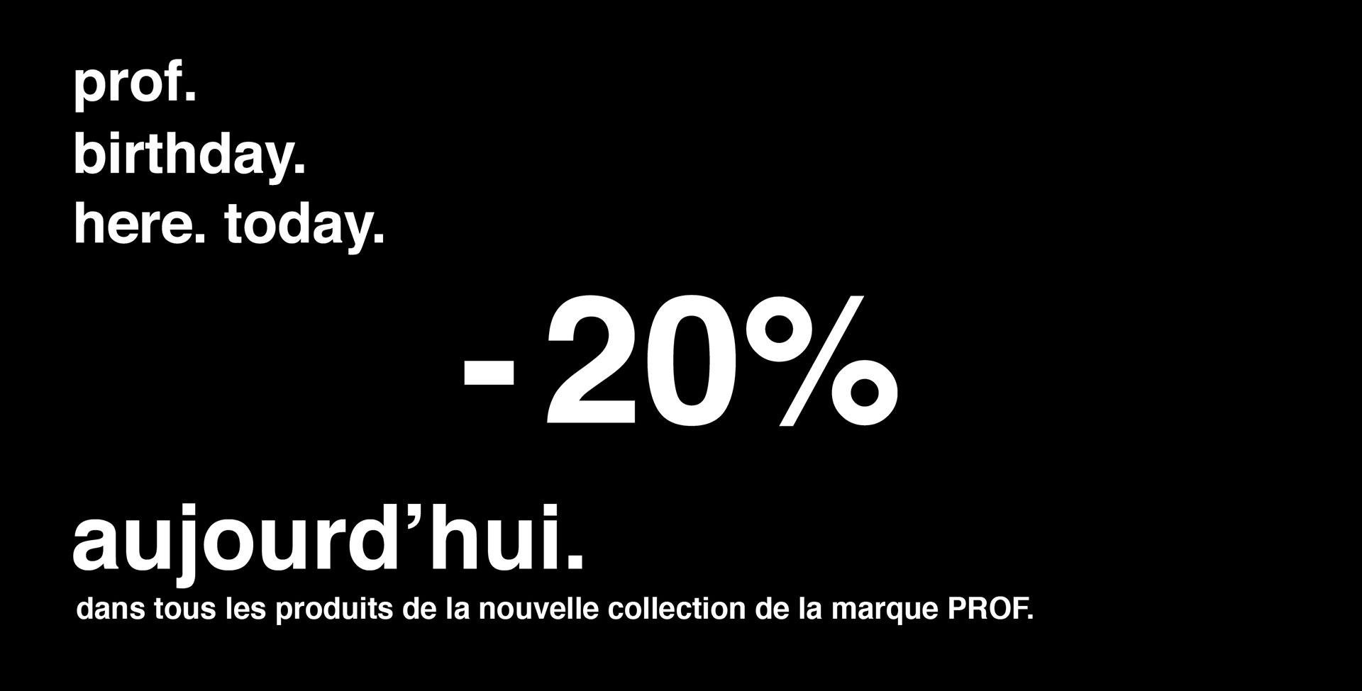 Anniversaire PROF -20%.